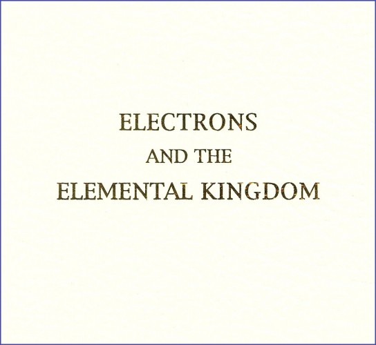 Electrons and the Elemental Kingdom