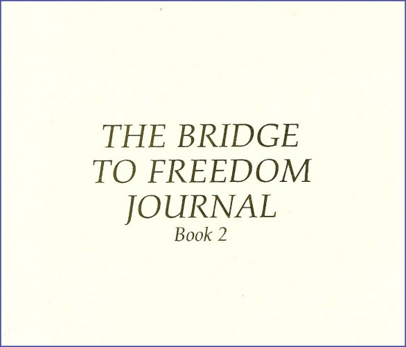 Bridge to Freedom Journal, Book 2
