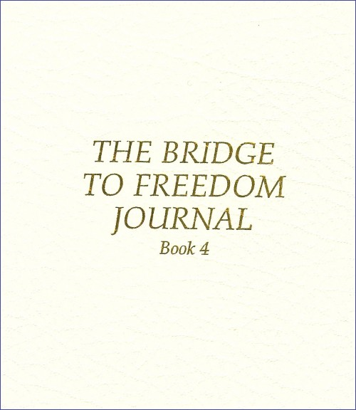 Bridge to Freedom Journal, Book 4