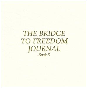 Bridge to Freedom Journal, Book 5