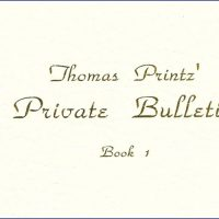 Thomas Printz' Private Bulletin, Book 1