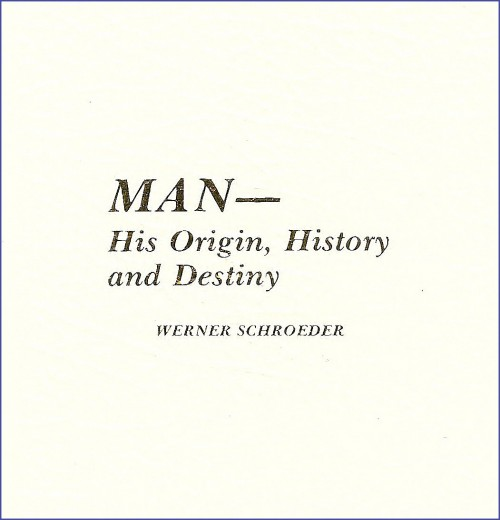 Man – His Origin, History and Destiny