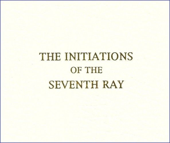 The Initiations of the Seventh Ray