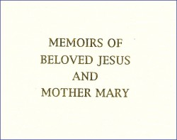 Memoirs of Beloved Jesus and Mother Mary
