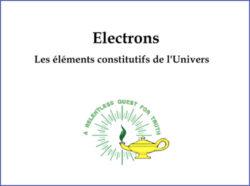 Electrons Les Éléments Constitutifs de l'Univers