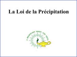 La Loi de la Précipitation