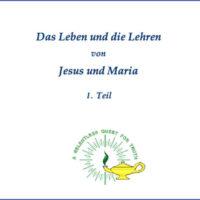 Das Leben und die Lehren von Jesus und Maria Teil 1