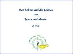 Das Leben und die Lehren von Jesus und Maria Teil 2