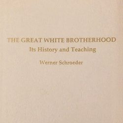 The Great White Brotherhood – Its History and Teaching