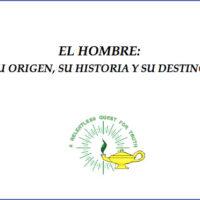 El Hombre: su Origen, su Historia y su Destino