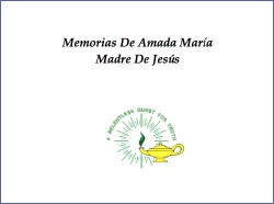 Memorias de la Amada María Madre de Jesús